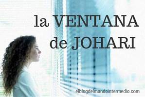Conócete mejor con la ventana de Johari (2ª parte)