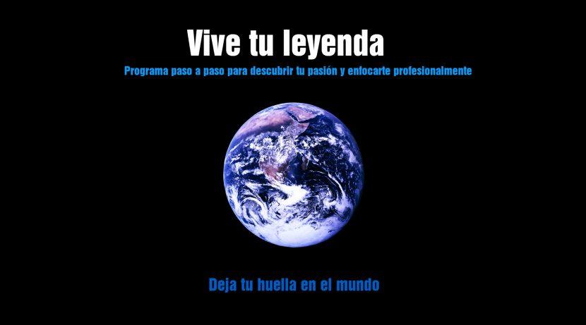 Empieza tu Leyenda: Cambiar el Mundo haciendo lo que te gusta