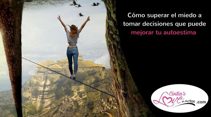 Cómo superar el miedo a tomar decisiones puede mejorar tu autoestima