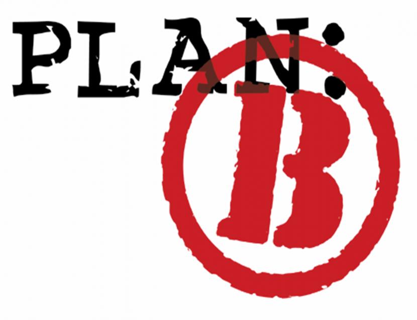 Tienes un Plan B que te sirva?