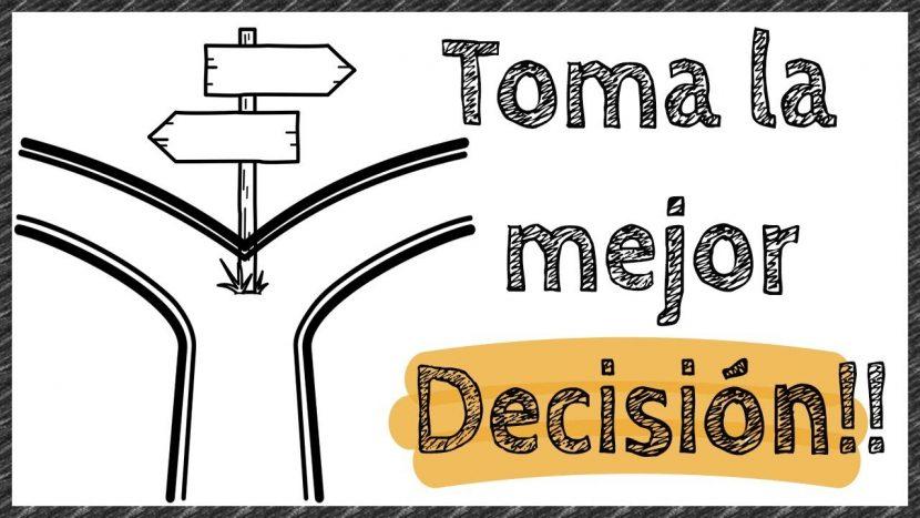 10 trucos para tomar mejores decisiones.