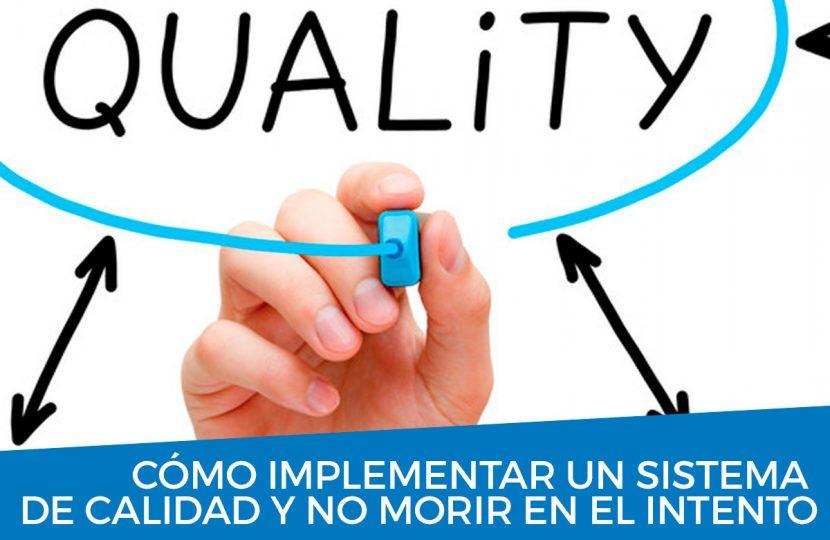 Implementar un sistema de calidad, en 9 pasos