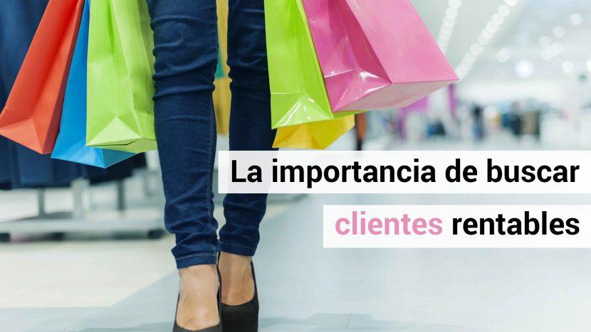 ¿Le vendés a los clientes más rentables?