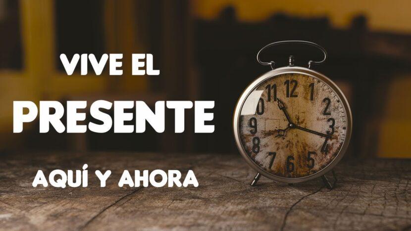 La importancia de vivir el presente.